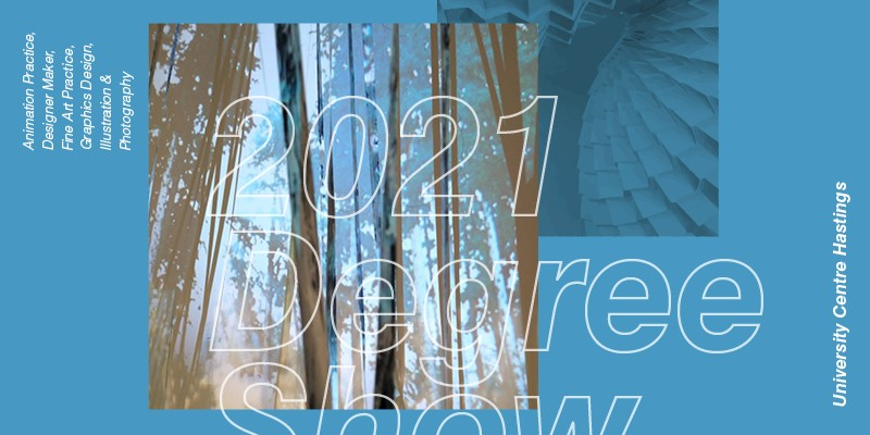 2021 End of Year Degree Show